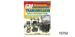 GM Automatic Overdrive Transmission Builder's and Swappers Guide Book