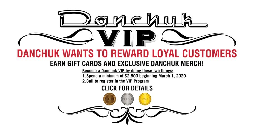 Danchuk VIP Program Details
